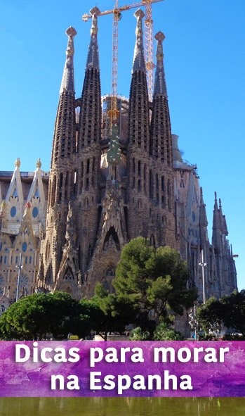 Sagrada Família Espanha dicas para morar na espanha