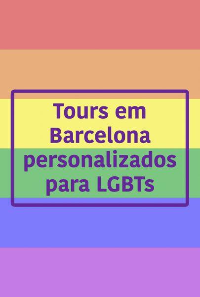 Tours em Barcelona personalizados para LGBTs - serviço oferecido pelo blog Estrangeira