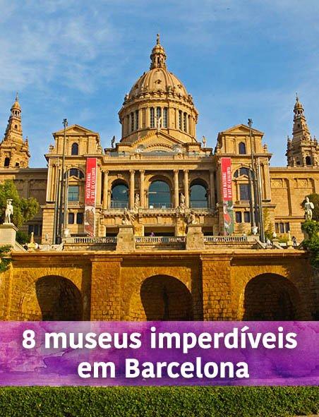 8 museus imperdíveis em Barcelona