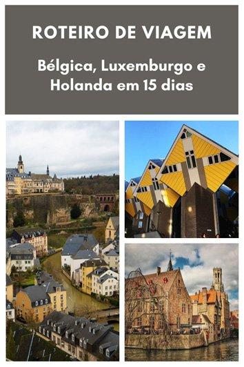 roteiro Belgica Luxemburgo e Holanda